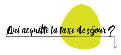 Qui acquitte la taxe de séjour ?