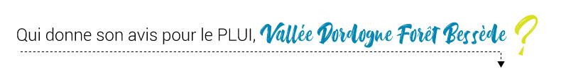 avis pour le PLUI Vallée Dordogne Forêt Bessède