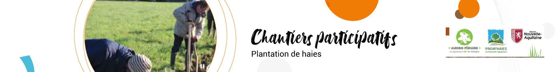 Agrobio Perigord, Prom'haies et la région NA vous proposent des chantiers participatifs-plantation de haies